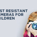 Best Resistant cameras for children